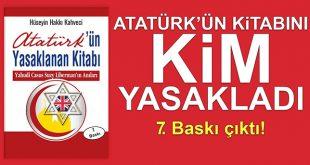 Atatürk'ün Yasaklanan Kitabı 7. Baskı Çıktı